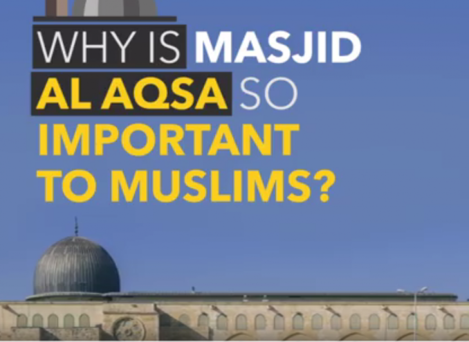 Why is masjid Al Aqsa so important to Muslims?